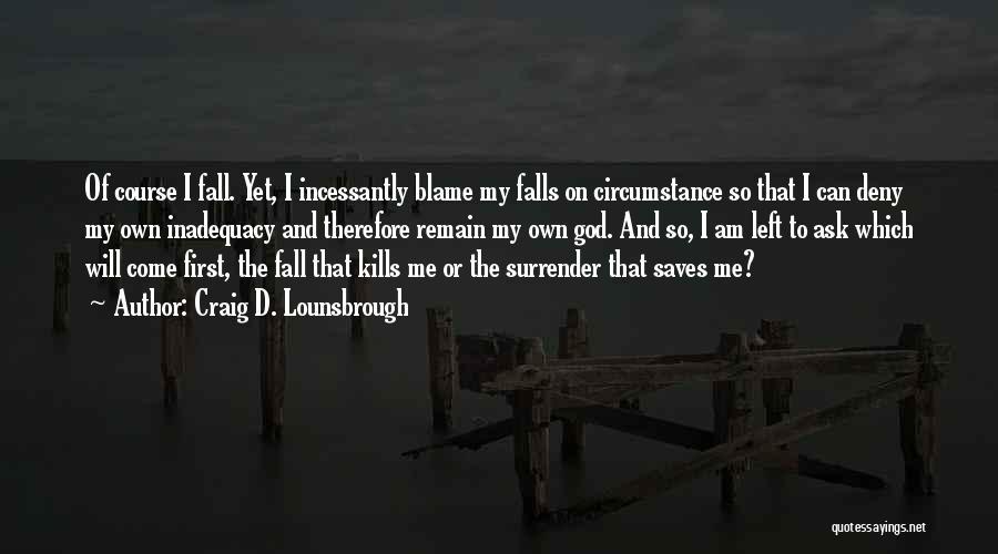 Surrender To God Quotes By Craig D. Lounsbrough
