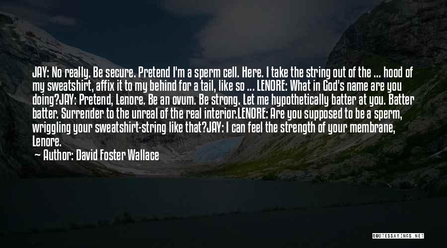 Surrender To God Quotes By David Foster Wallace