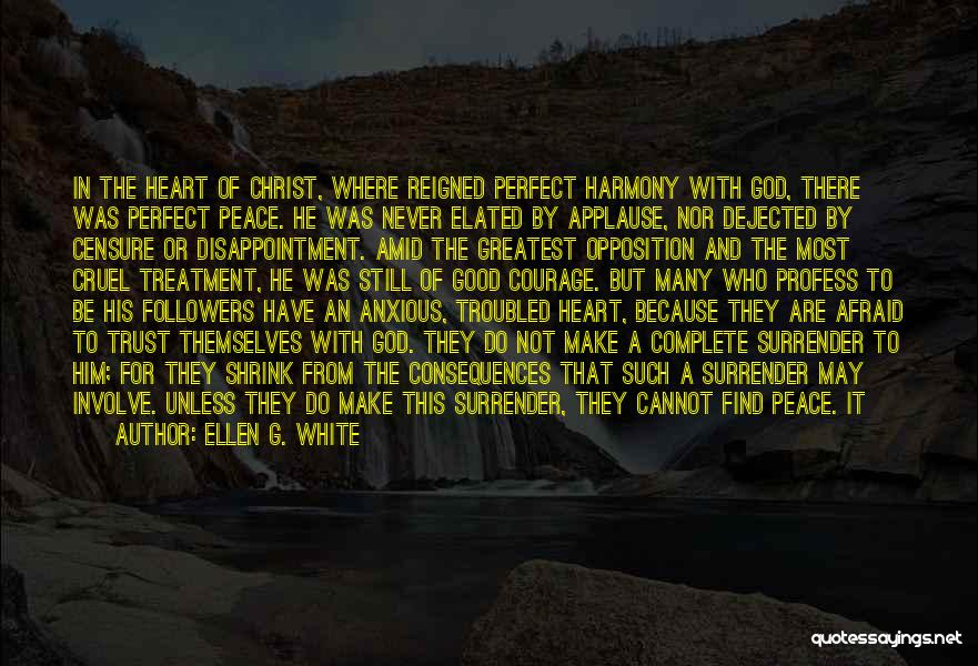 Surrender To God Quotes By Ellen G. White