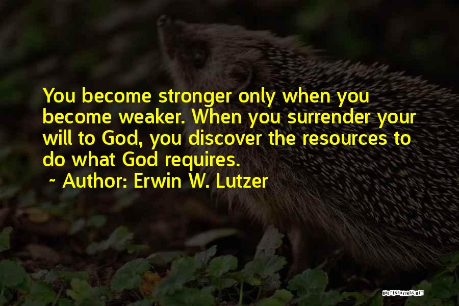 Surrender To God Quotes By Erwin W. Lutzer