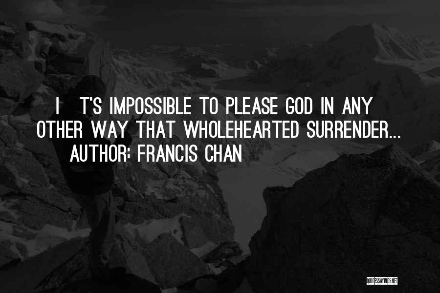 Surrender To God Quotes By Francis Chan