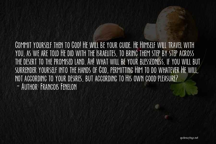 Surrender To God Quotes By Francois Fenelon