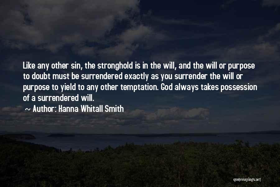 Surrender To God Quotes By Hanna Whitall Smith