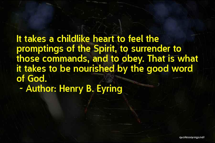 Surrender To God Quotes By Henry B. Eyring
