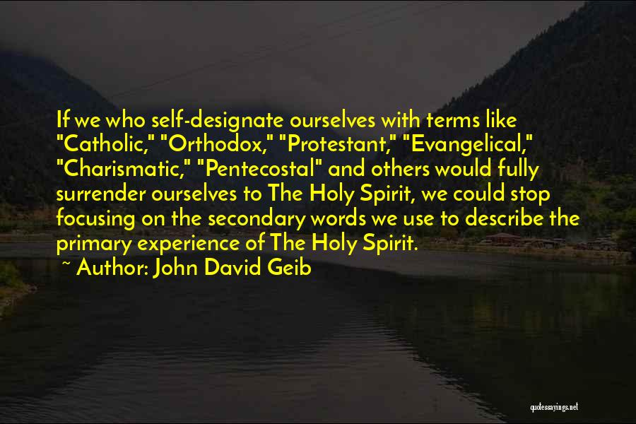 Surrender To God Quotes By John David Geib