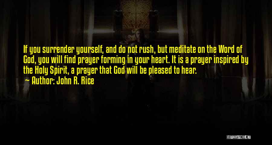 Surrender To God Quotes By John R. Rice