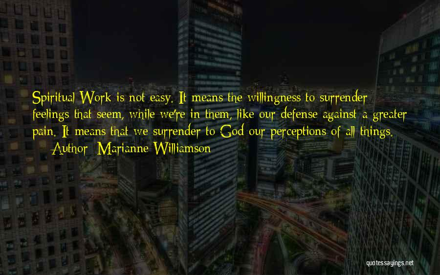 Surrender To God Quotes By Marianne Williamson