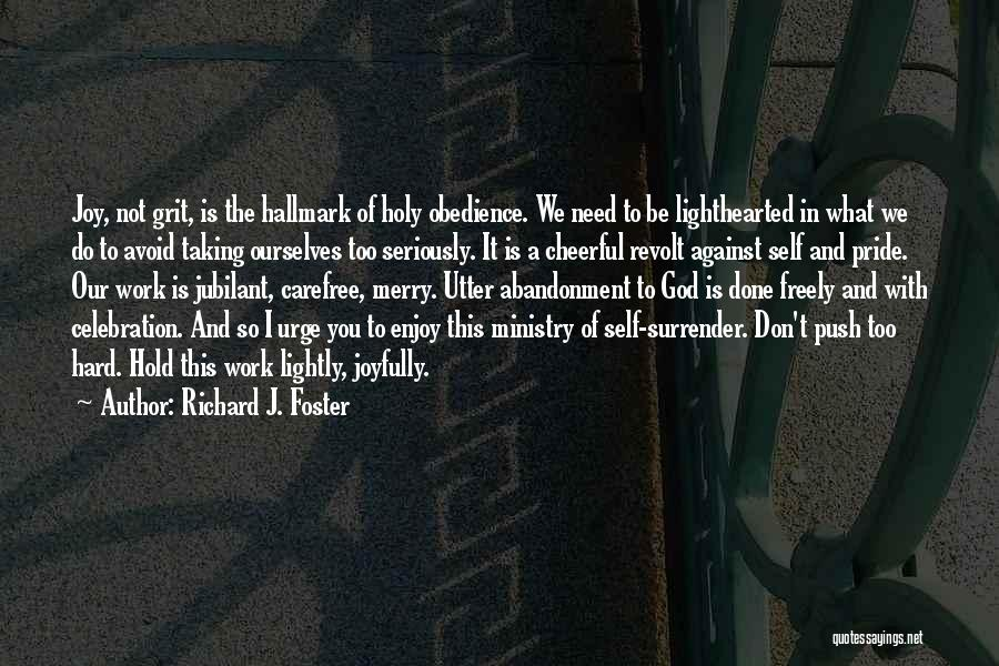 Surrender To God Quotes By Richard J. Foster