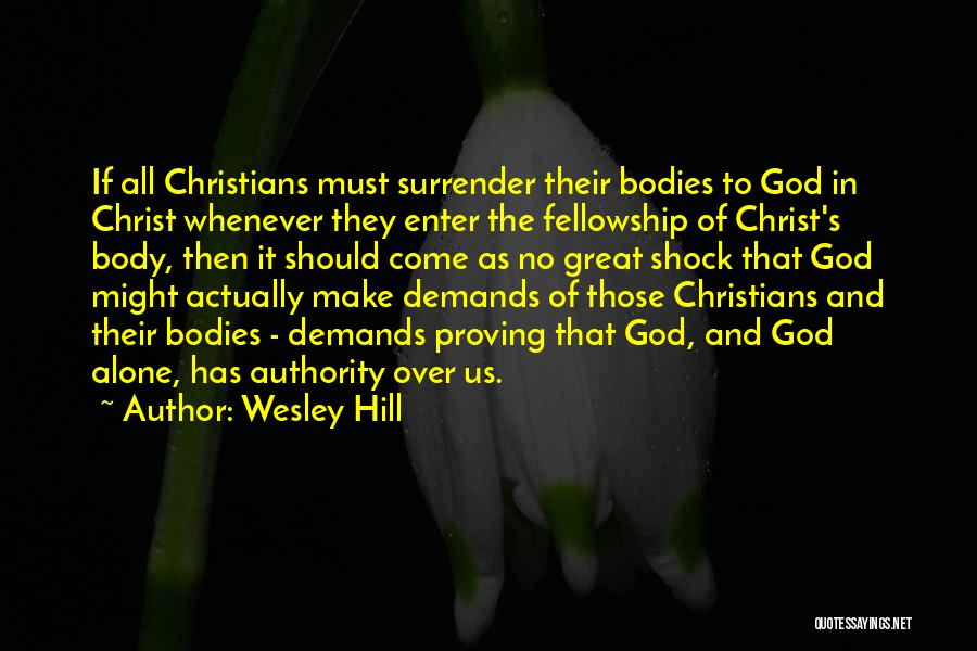 Surrender To God Quotes By Wesley Hill