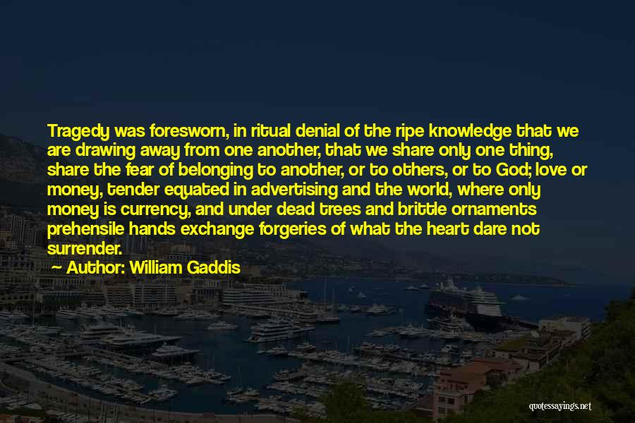 Surrender To God Quotes By William Gaddis