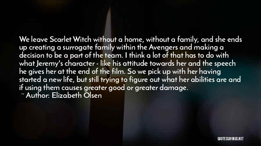 Surrogate Family Quotes By Elizabeth Olsen