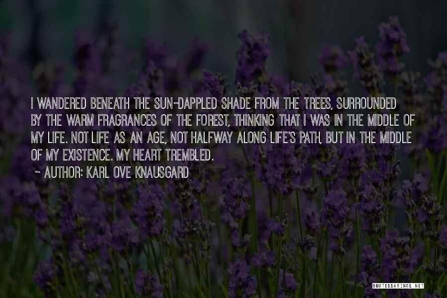 Surrounded By Trees Quotes By Karl Ove Knausgard