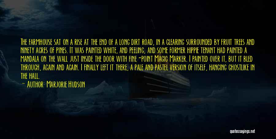 Surrounded By Trees Quotes By Marjorie Hudson