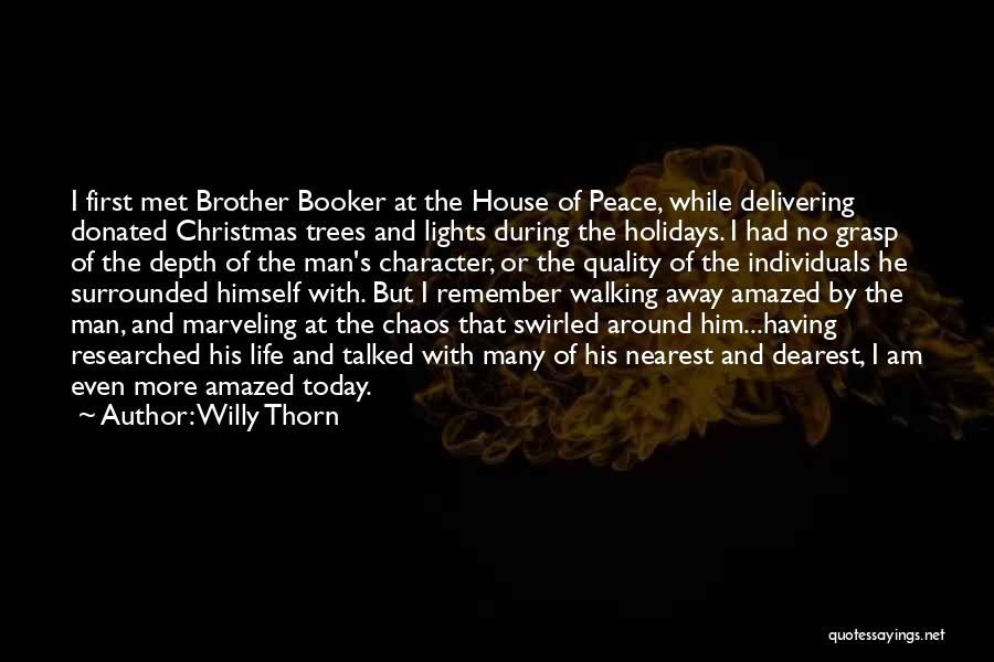 Surrounded By Trees Quotes By Willy Thorn