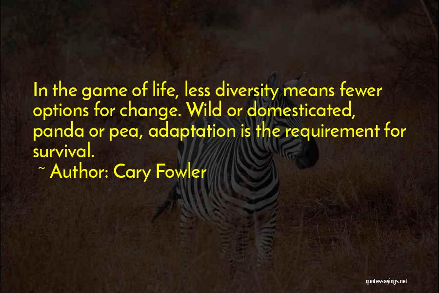 Survival In Into The Wild Quotes By Cary Fowler