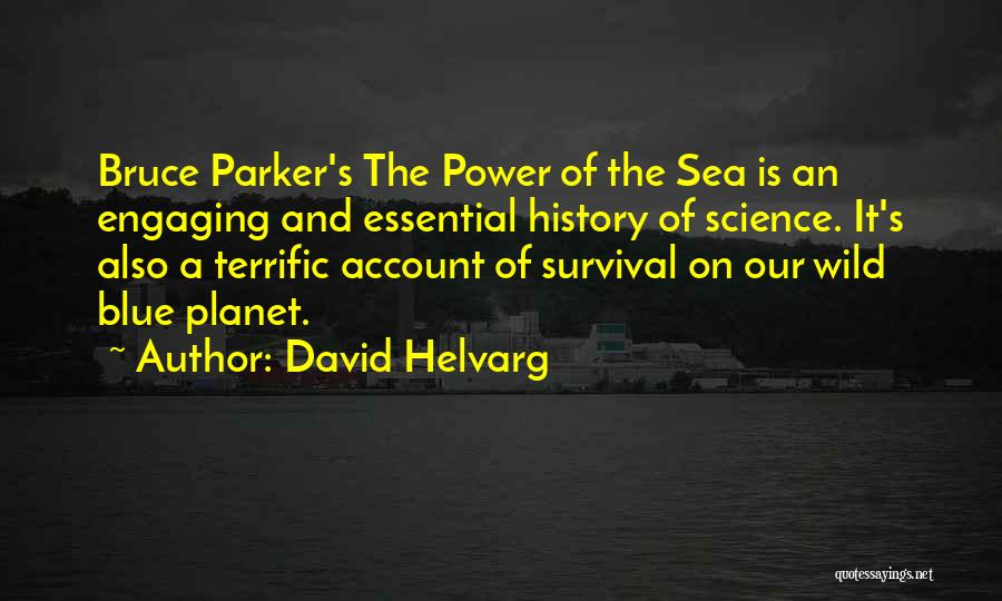 Survival In Into The Wild Quotes By David Helvarg