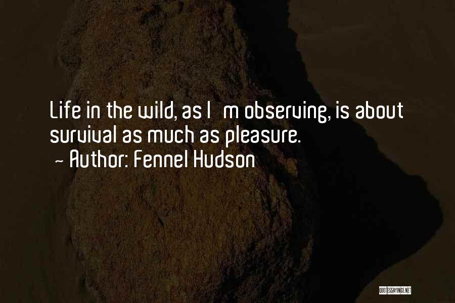 Survival In Into The Wild Quotes By Fennel Hudson