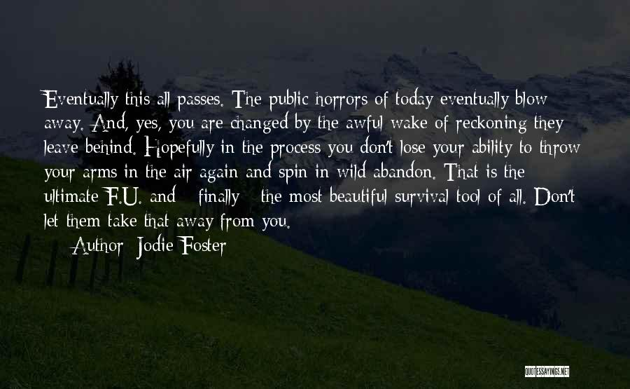 Survival In Into The Wild Quotes By Jodie Foster