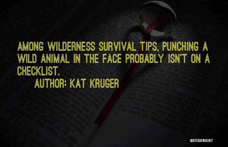 Survival In Into The Wild Quotes By Kat Kruger
