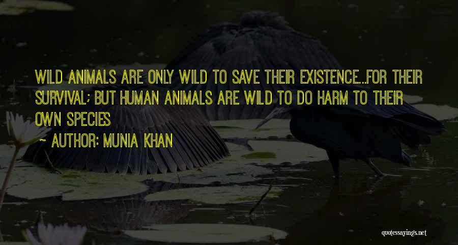 Survival In Into The Wild Quotes By Munia Khan