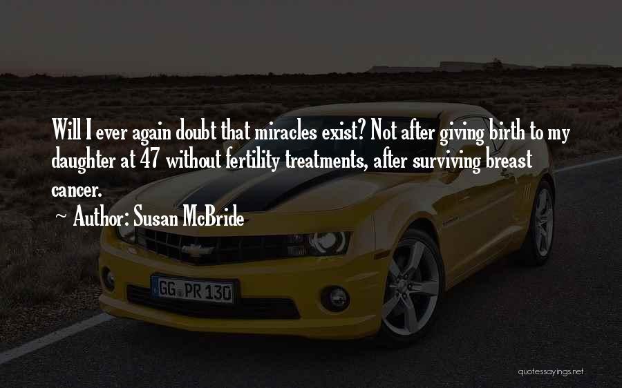 Surviving Cancer Quotes By Susan McBride