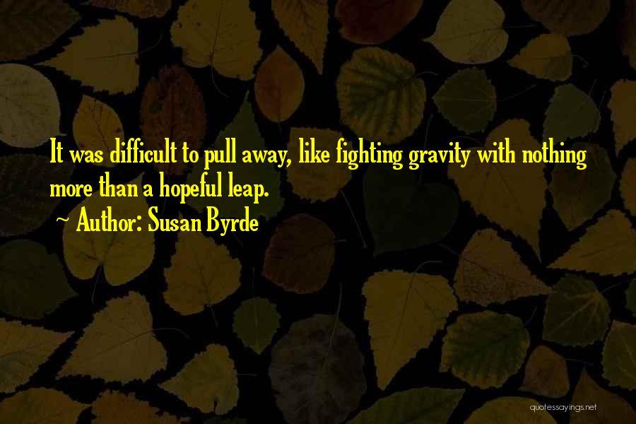 Susan Byrde Quotes 2032140