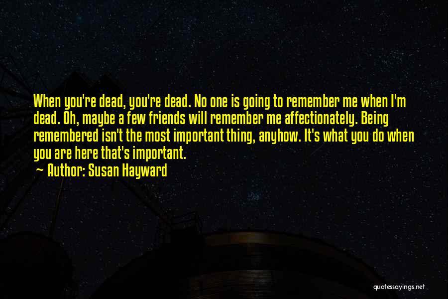 Susan Hayward Quotes 464338