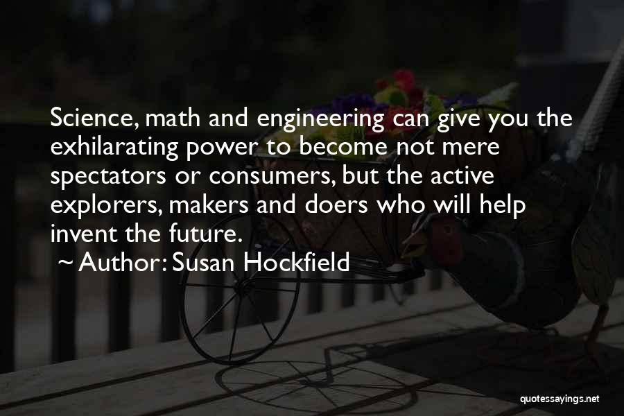 Susan Hockfield Quotes 569745