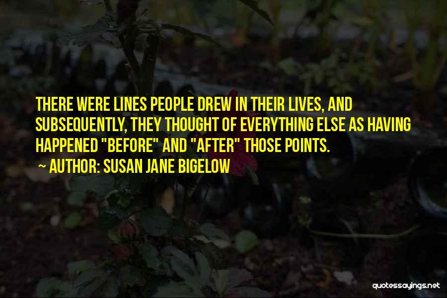 Susan Jane Bigelow Quotes 2038849