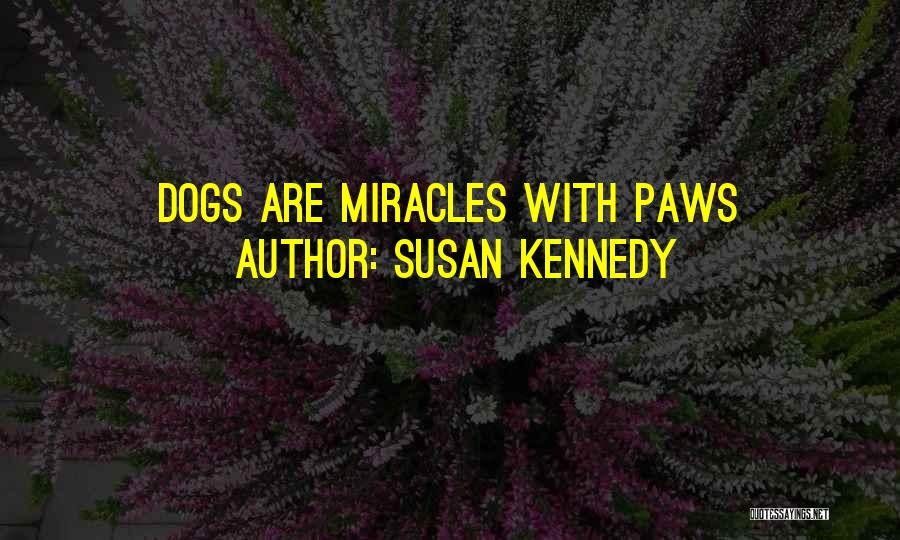 Susan Kennedy Quotes 2036970