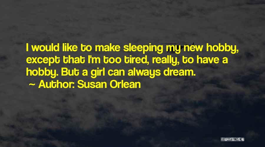 Susan Orlean Quotes 1031959
