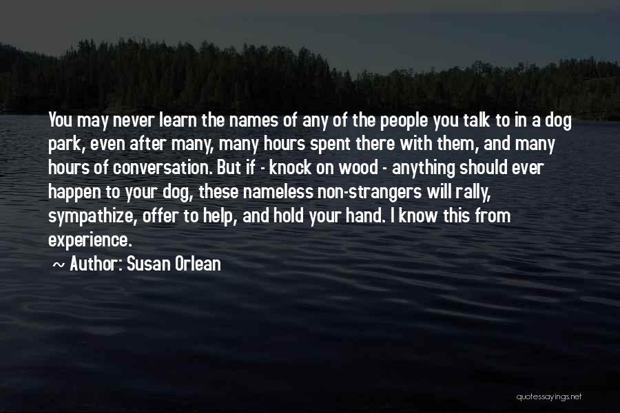 Susan Orlean Quotes 1079410
