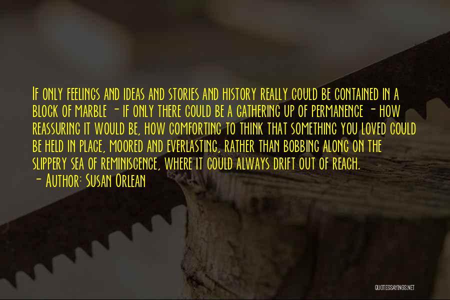 Susan Orlean Quotes 1129307