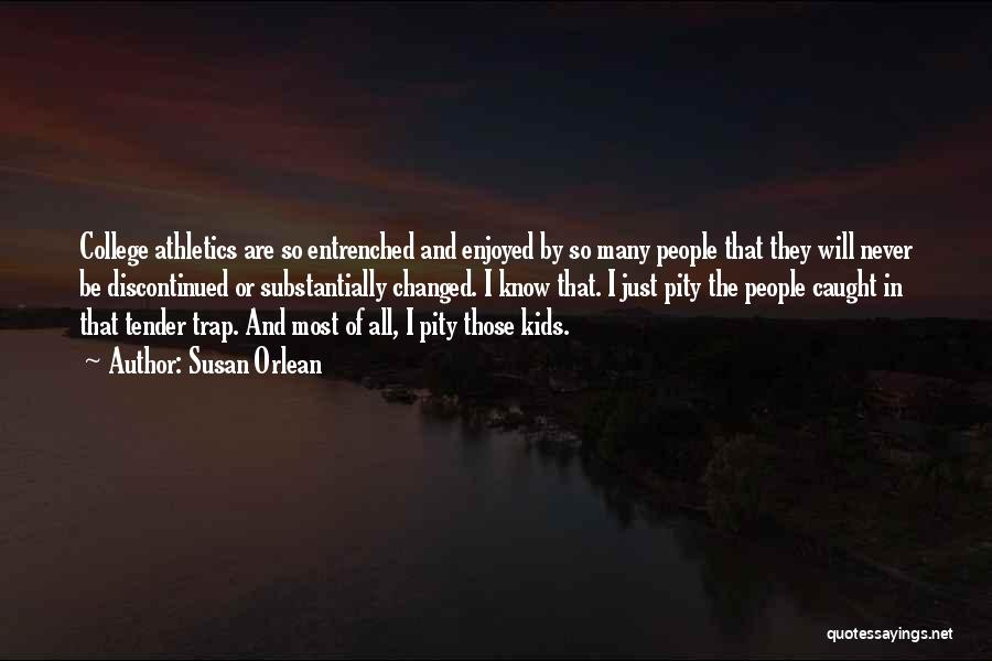 Susan Orlean Quotes 1432474