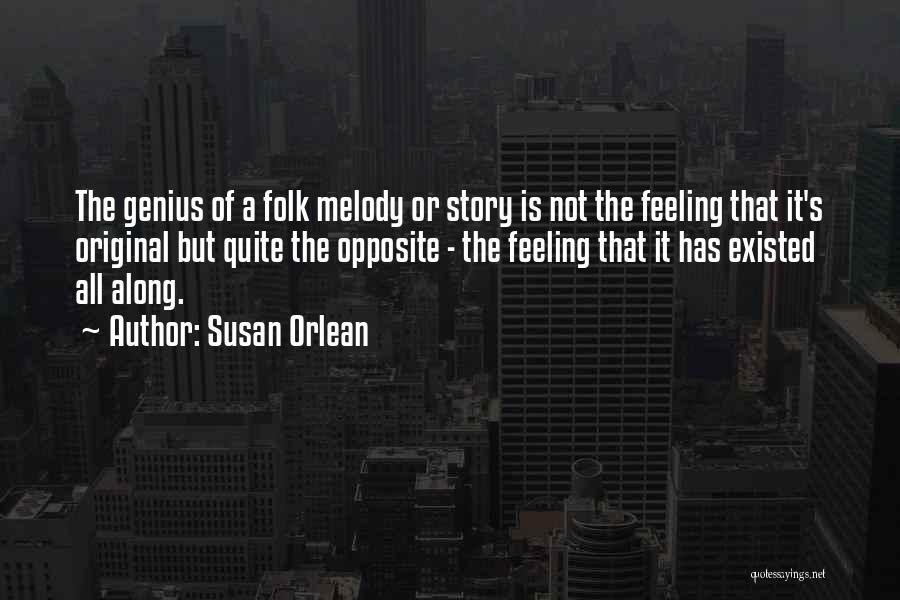 Susan Orlean Quotes 1559472