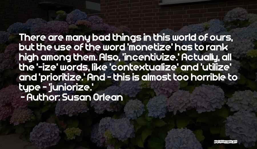 Susan Orlean Quotes 1707744