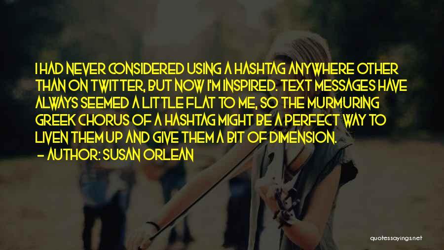 Susan Orlean Quotes 671217