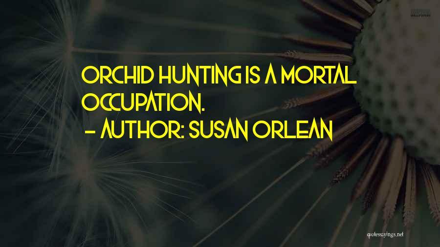 Susan Orlean Quotes 694049