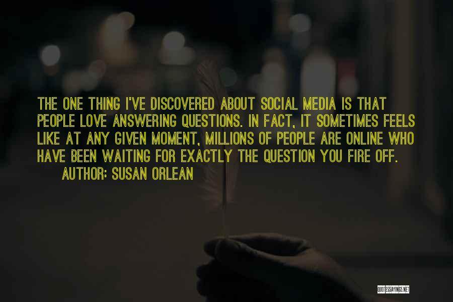 Susan Orlean Quotes 758357