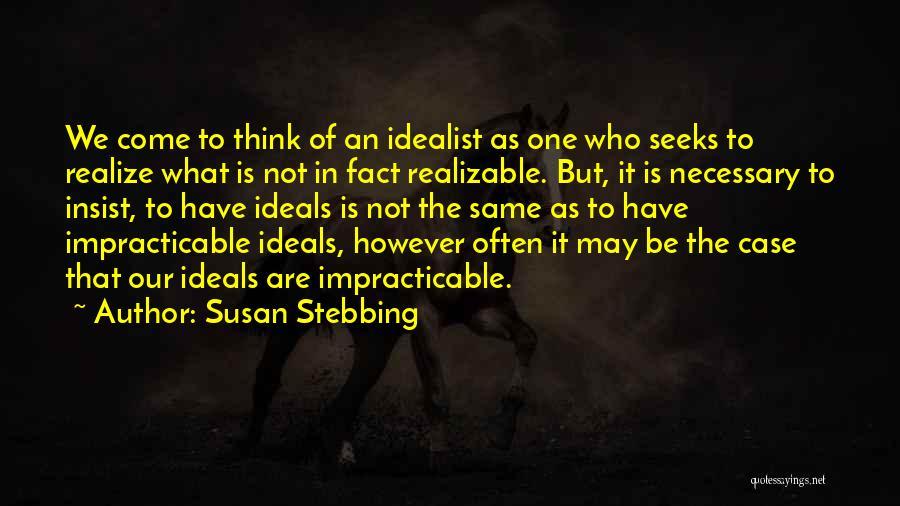 Susan Stebbing Quotes 1248672