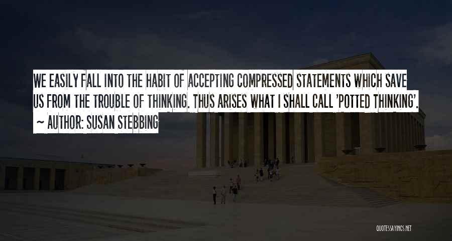 Susan Stebbing Quotes 1389241