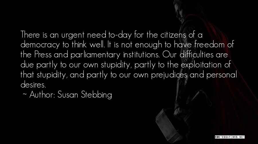 Susan Stebbing Quotes 462319