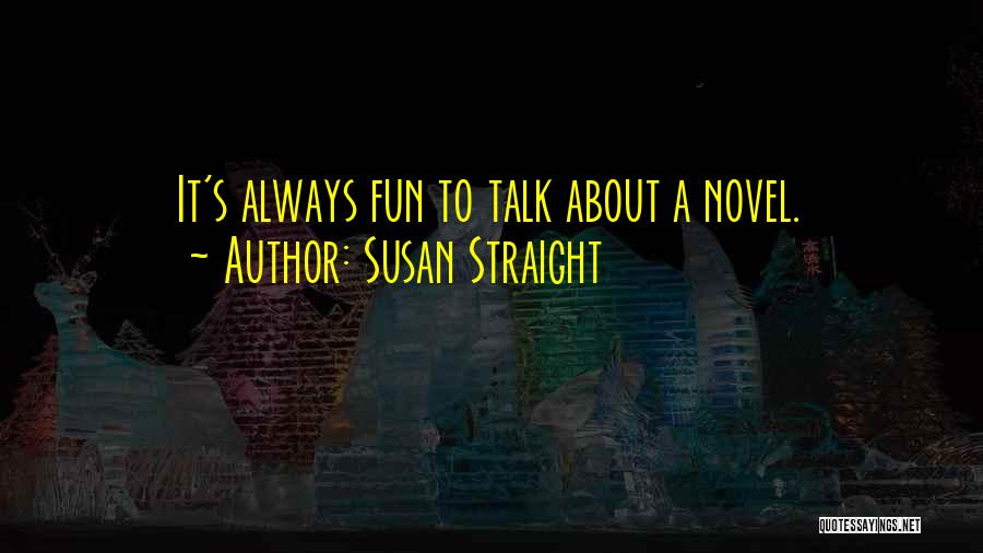 Susan Straight Quotes 1140717