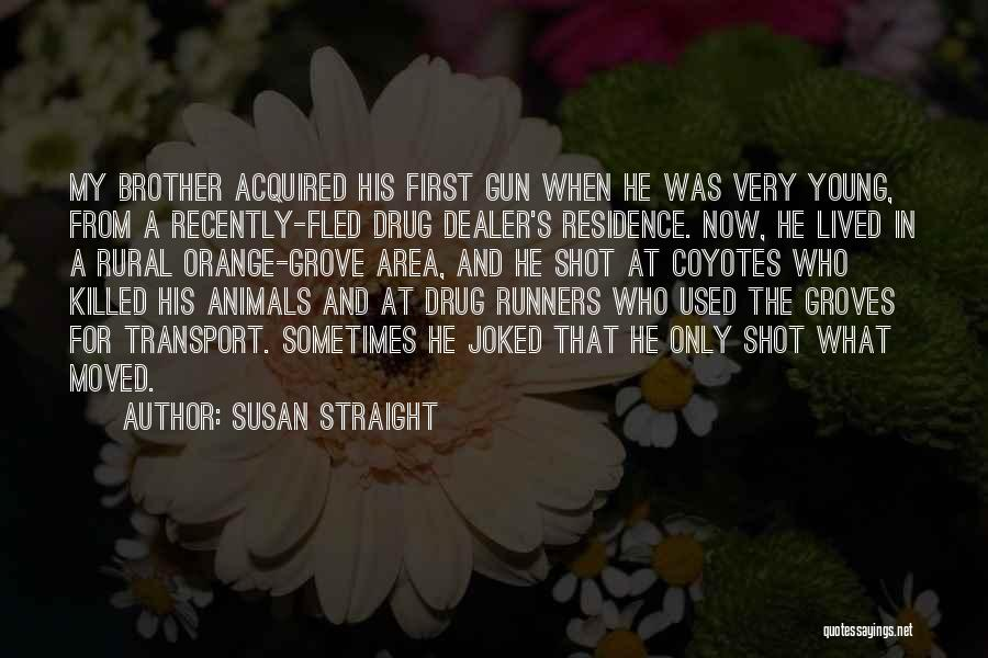Susan Straight Quotes 1230342