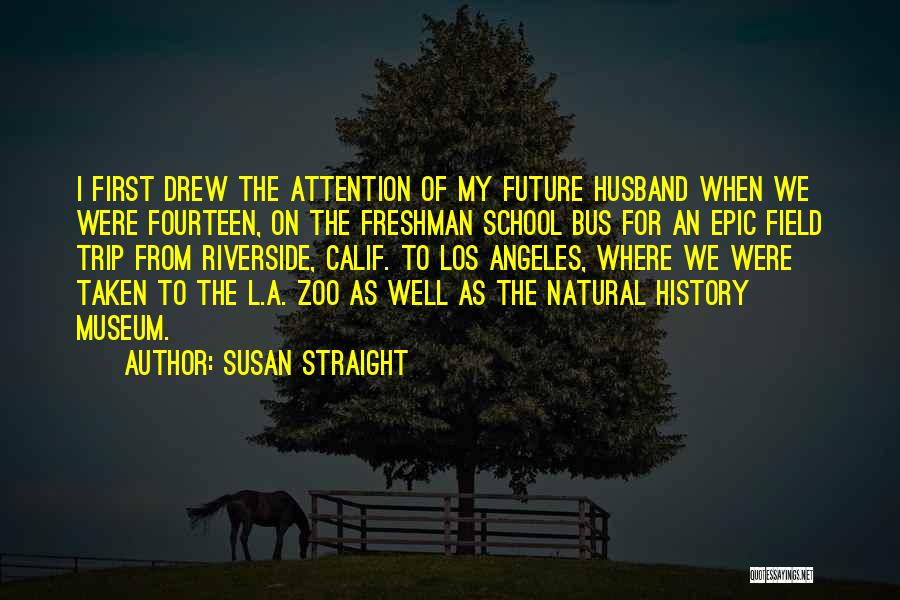 Susan Straight Quotes 1377859