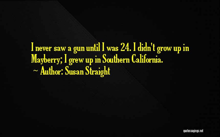 Susan Straight Quotes 1651839