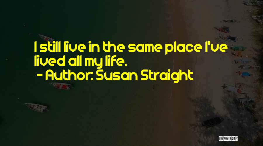 Susan Straight Quotes 186275