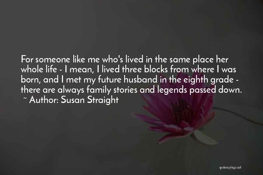 Susan Straight Quotes 1883350