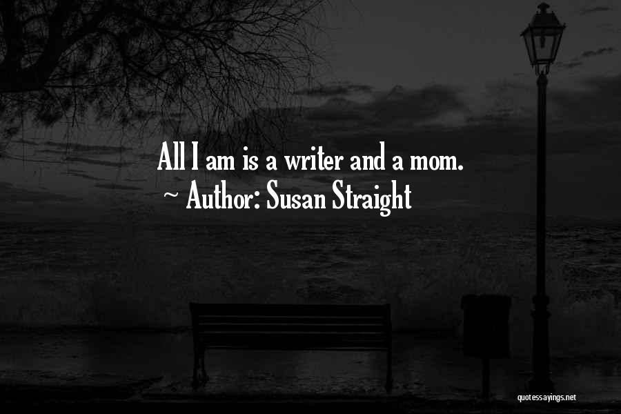 Susan Straight Quotes 339624