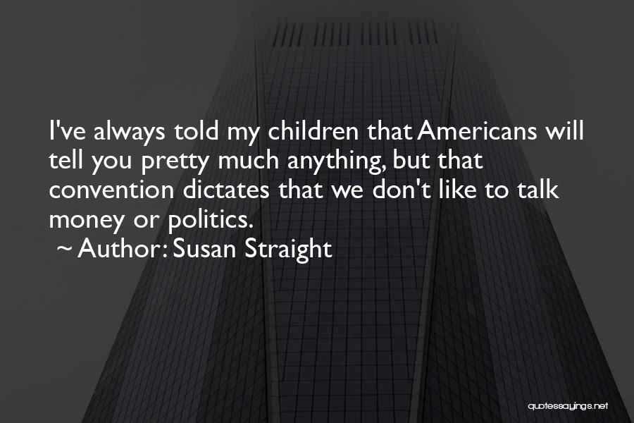 Susan Straight Quotes 742526